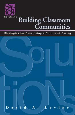 Building Classroom Communities: Strategies for Developing a Culture of Caring 9781935249917