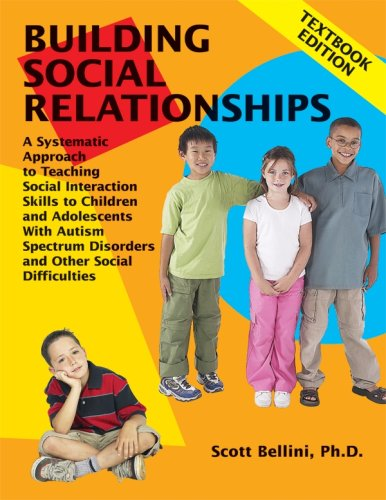 Building Social Relationships: Textbook Edition: A Systematic Approach to Teaching Social Interaction Skills to Children and Adolescents with Autism S 9781934575055