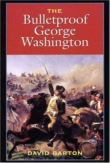 Bulletproof George Washington: An Account of God's Providential Care 9781932225006