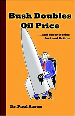 Bush Doubles Oil Price and Other Stories 9781933191010