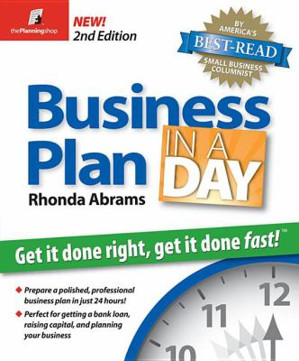Business Plan in a Day: Get It Done Right, Get It Done Fast 9781933895079
