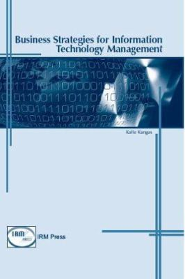 Business Strategies for Information Technology Management 9781931777452