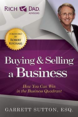 Buying & Selling a Business: How You Can Win in the Business Quadrant 9781937832049