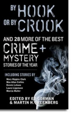 By Hook or by Crook and 30 More of the Best Crime and Mystery Stories of the Year 9781935562313