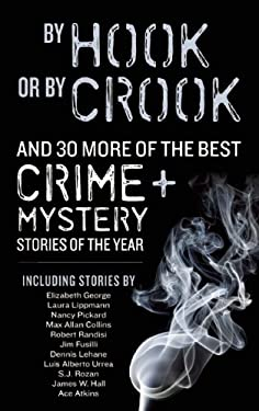 By Hook or by Crook: And 27 More of the Best Crime + Mystery Stories of the Year 9781935562320