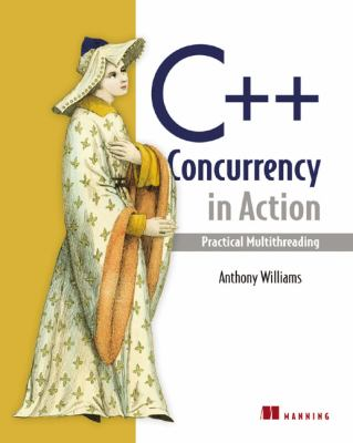 C++ Concurrency in Action: Practical Multithreading 9781933988771