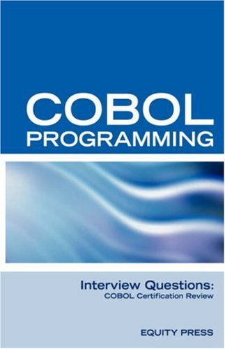 COBOL Programming Interview Questions: COBOL Job Interview Review Guide 9781933804453