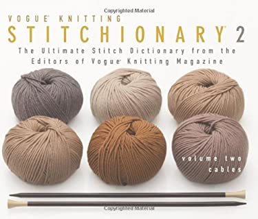 Cables: The Ultimate Stitch Dictionary from the Editors of Vogue Knitting Magazine 9781931543897