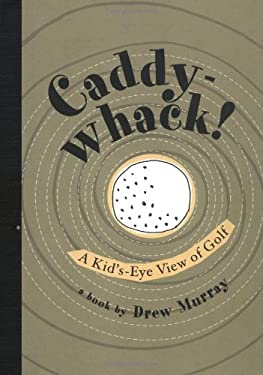 Caddy-Whack!: A Kid's-Eye View of Golf 9781932202007