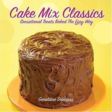 Cake Mix Classics: Sensational Treats Baked the Easy Way 9781933112282