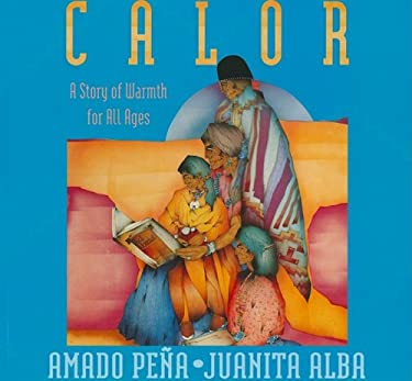Calor: A Story of Warmth for All Ages 9781930332621