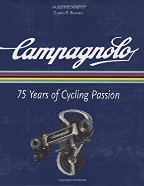 Campagnolo: 75 Years of Cycling Passion 9781934030370