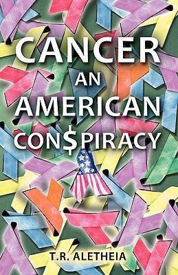 Cancer Cancer: An American Con$piracy an American Con$piracy 9781936400553