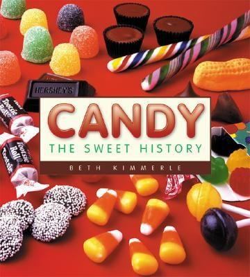 Candy: The Sweet History 9781933112336