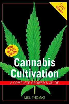 Cannabis Cultivation: A Complete Grower's Guide 9781931160834