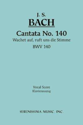 Cantata No. 140: Wachet Auf, Ruft Uns Die Stimme, Bwv 140 - Vocal Score 9781932419139