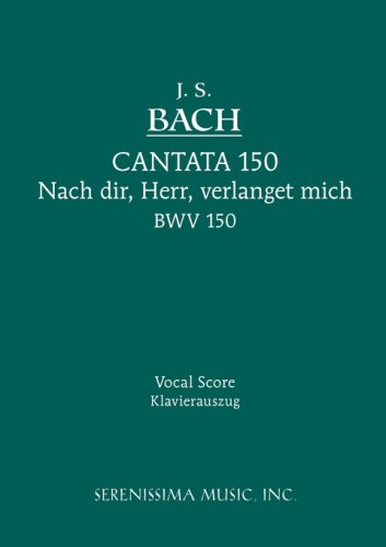 Cantata No. 150: Nach Dir, Herr, Veralnget Mich, Bwv 150 - Vocal Score 9781932419405