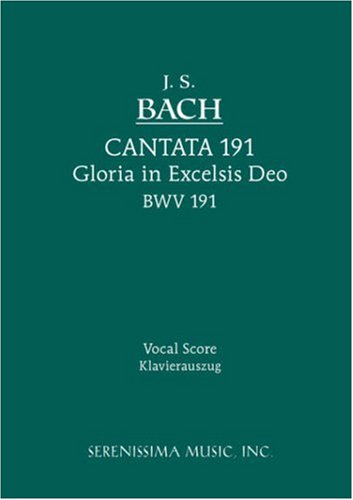 Cantata No. 191: Gloria in Excelsis Deo, Bwv 191 - Vocal Score 9781932419375