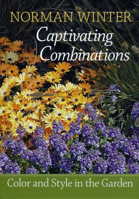 Captivating Combinations: Color and Style in the Garden 9781934110935