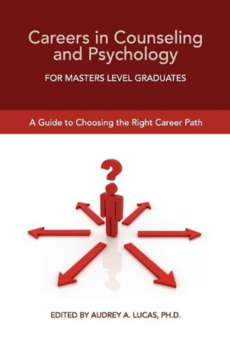 Careers in Counseling and Psychology for Masters Level Graduates: A Guide to Choosing the Right Career Path 9781935551041