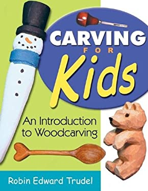 Carving for Kids: An Introduction to Woodcarving 9781933502021