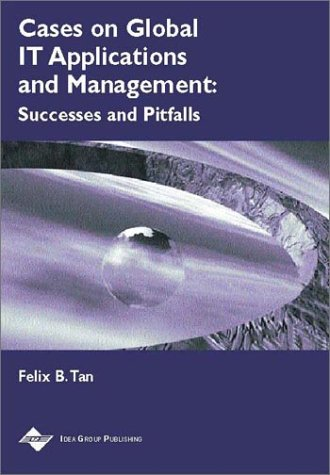 Cases on Global It Applications and Management: Successes and Pitfalls 9781930708167