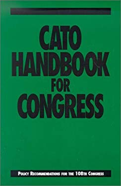 Cato Handbook for Congress: Policy Recommendations for the 108th Congress 9781930865396