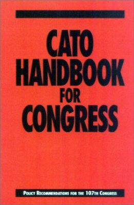 Cato Handbook for Congress: Policy Recommendations for the 107th Congress 9781930865006