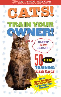 Cats! Train Your Owner!: 50 Feline Training Flash Cards 9781933662770