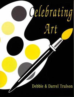 Celebrating Art 9781930367029