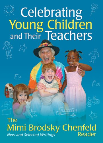 Celebrating Young Children and Their Teachers: The Mimi Brodsky Chenfeld Reader 9781933653273