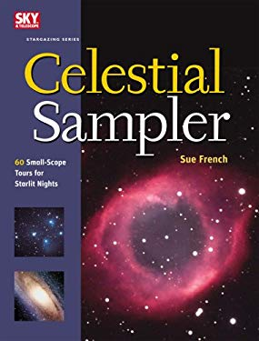 Celestial Sampler: 60 Small-Scope Tours for Starlit Nights 9781931559287