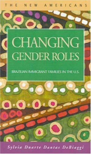 Changing Gender Roles: Brazilian Immigrant Families in the U.S. 9781931202190