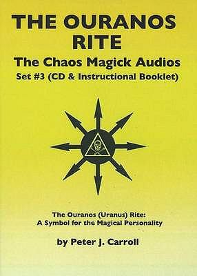 Chaos Magick Audios CD: Volume III: The Ouranos Rite -- A Symbol of the Magical Personality 9781935150480