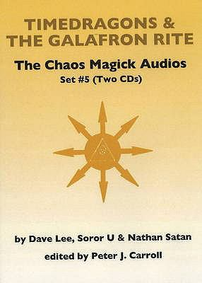 Chaos Magick Audios CD: Volume V: Timedragons & the Galafron Rite 9781935150503