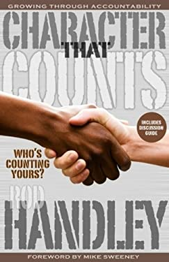 Character That Counts-Who's Counting Yours?: Growing Through Accountability 9781938254031