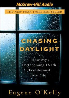 Chasing Daylight: How My Forthcoming Death Transformed My Life 9781933309378