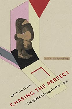 Chasing the Perfect: Thoughts on Modernist Design in Our Time 9781933045214