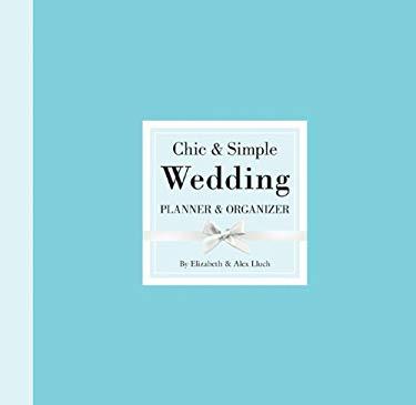 Chic & Simple Wedding Planner & Organizer 9781936061334