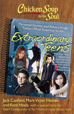 Chicken Soup for the Soul: Extraordinary Teens: Personal Stories and Advice from Today's Most Inspiring Youth 9781935096368