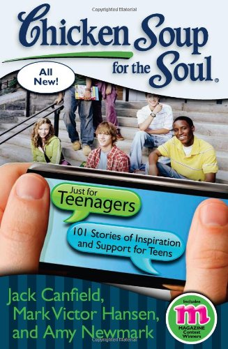 Chicken Soup for the Soul: Just for Teenagers: 101 Stories of Inspiration and Support for Teens 9781935096726