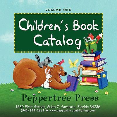 Children's Book Catalog, Peppertree Press 9781936051069
