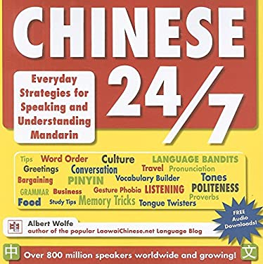 Chinese 24/7: Everyday Strategies for Speaking and Understanding Mandarin 9781933330822