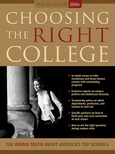 Choosing the Right College: The Whole Truth about America's Top Schools 9781932236606