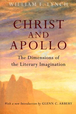 Christ and Apollo: The Dimensions of the Literary Imagination 9781932236224
