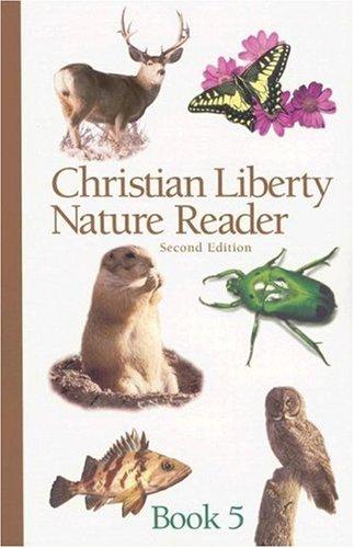 Christian Liberty Nature Reader, Book Five 9781930092556
