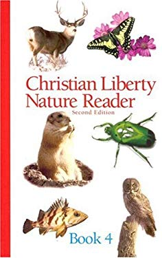 Christian Liberty Nature Reader Book Four 9781930092549