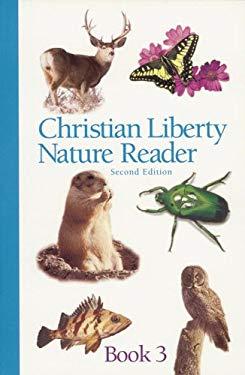 Christian Liberty Nature Reader Book Three 9781930092532