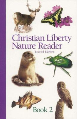 Christian Liberty Nature Reader, Book Two 9781930092525