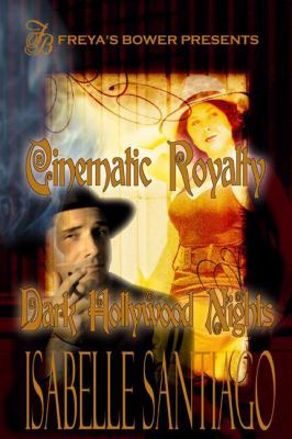 Cinematic Royalty and Dark Hollywood Nights 9781935013211
